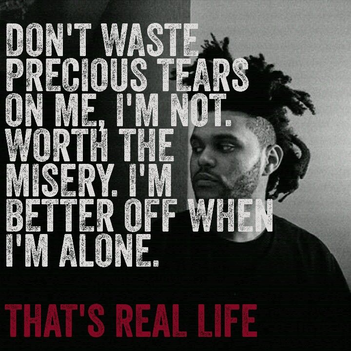 Lyric enemy the weeknd lyrics : The Weeknd • Real Life | The Weeknd | Quotes | Pinterest | Real ...