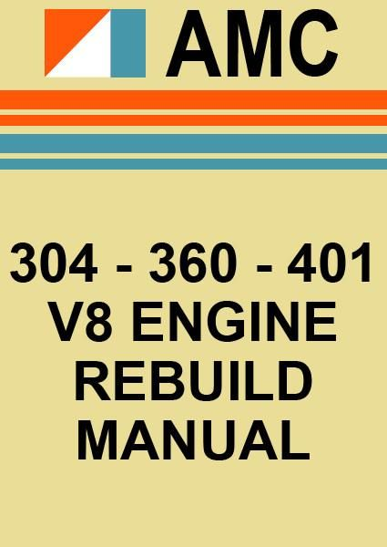 Amc 304 360 401 V8 Engine Overhaul Service Manual Amc Engineering Manual Car