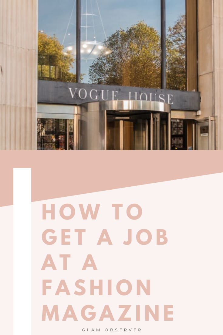 How To Get A Job At A Fashion Magazine In 2020 Fashion Magazine Fashion Journalism Magazine Jobs