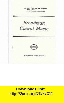 love came down at christmas christmas sheet music for young unison with descant broadman - Christmas Music Torrent