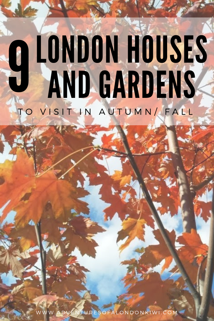 9 London houses and gardens to visit in Autumn. I'm talking about the best things to do in London in the fall. Looking for what to do in London in the autumn? I've put together my recommendations of the beautiful houses and gardens you need to see! #adventuresofalondonkiwi #whattodoinlondon #londontodo #thingstodoinlondon #ukdestinations #uk #destinations #bucket #lists