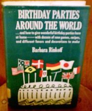 USED (GD) Birthday Parties Around the World. by Barbara. Rinkoff