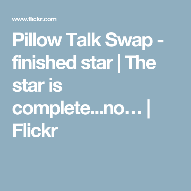 Pillow Talk Swap - finished star | The star is complete...no… | Flickr