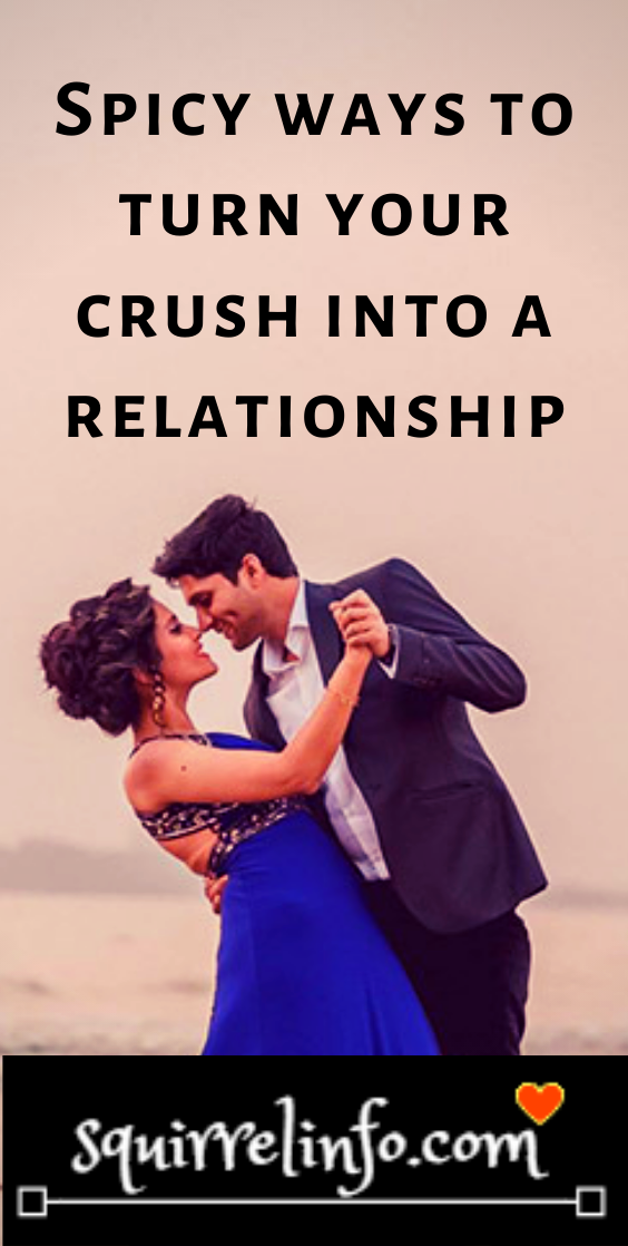 How To Get Into A Relationship With Your Crush
