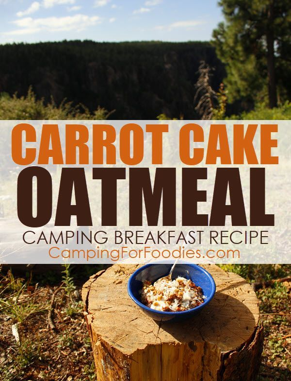 Carrot Cake Oatmeal Camping Breakfast Recipe on the table in 15 minutes So Good No Guilt This Carrot Cake Oatmeal Camping Breakfast Recipe is such a fast and easy camping...