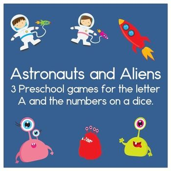 Astronauts and Aliens  3 Preschool games for the letter A and the numbers on a dice.