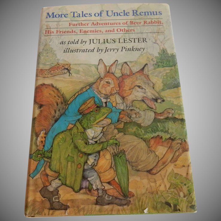 More Tales Of Uncle Remus By Julius Lester Uncle Remus Vintage Children S Books Lesters