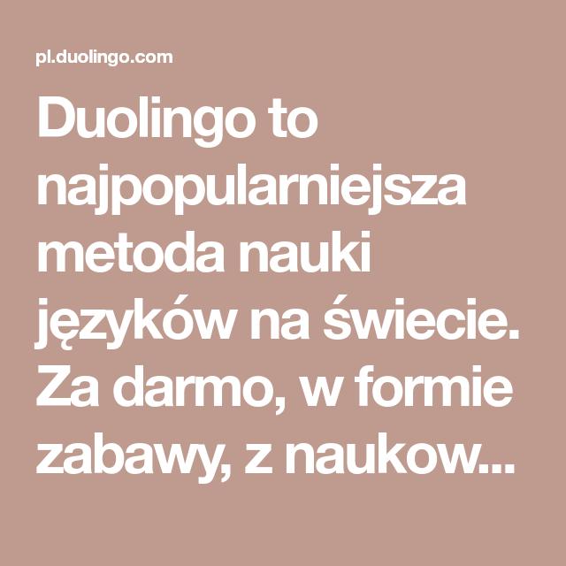 Duolingo To Najpopularniejsza Metoda Nauki Jezykow Na Swiecie Za Darmo W Formie Zabawy Z Naukowo Potwierdzona Skutecznoscia Cw Math Math Equations Duolingo