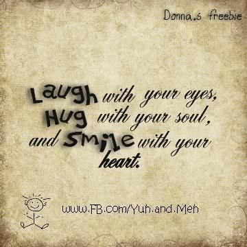 Laugh With Your Eyes Hug With Your Soul Smile With Your Heart Hug Quotes Inspirational Words Funny Quotes