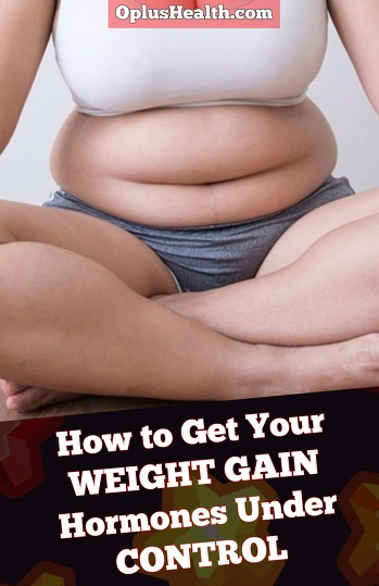 Photo of How to Get Your WEIGHT GAIN Hormones Under CONTROL?
