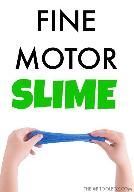 Use slime to work on fine motor skills