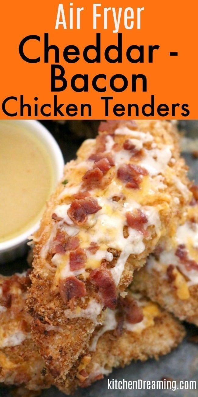 Air Fryer Cheddar Bacon Chicken tenders   Kitchen Dreaming