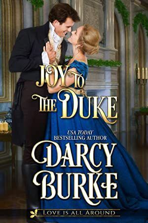 Read Book Joy to the Duke Love is All Around Book 3