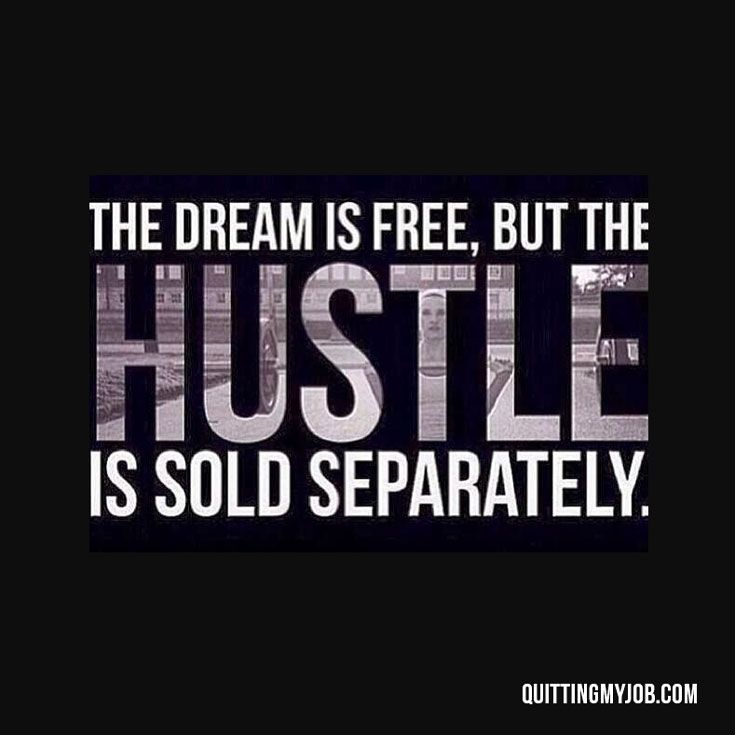 The Dream Is FREE But Hustle Sold Separately Everyday You Have Grind