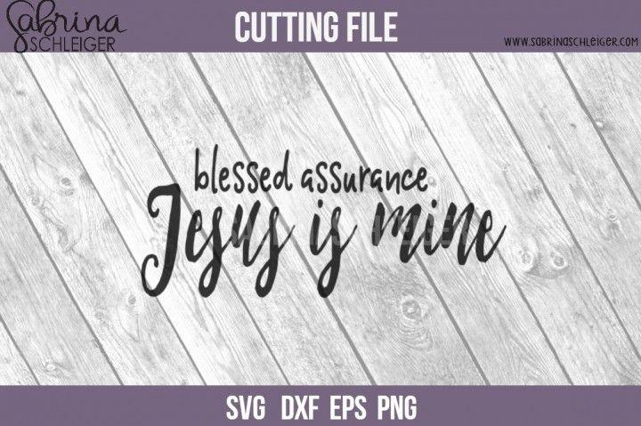 Blessed Assurance SVG Cutting File By Sabrina Schleiger Design