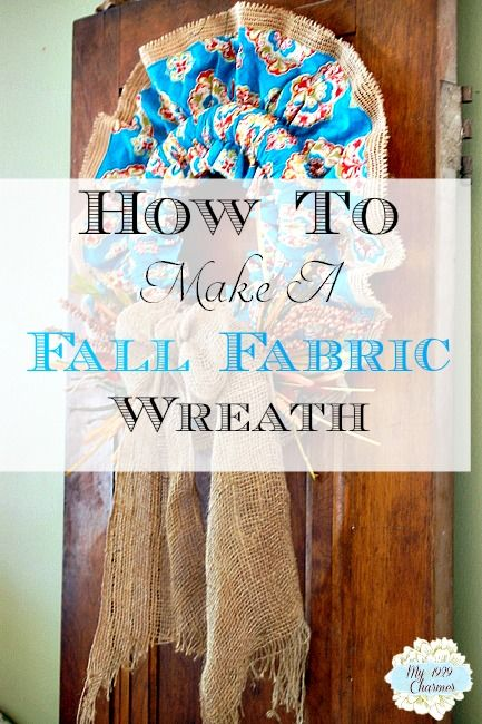 Photo of How To Make A Fall Fabric Wreath – My 1929 Charmer