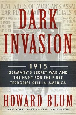 Dark invasion spies bombs and the first attack on americas dark invasion spies bombs and the first attack on americas homeland by howard fandeluxe Images