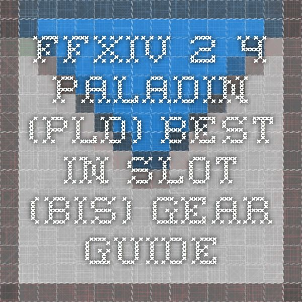 FFXIV 2 4 Paladin (PLD) Best in slot (BiS) Gear Guide | FFxIv