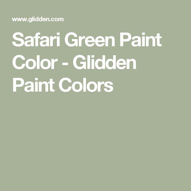 Safari Green Paint Color Glidden Colors