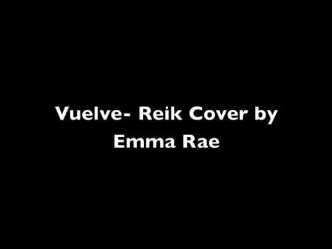 Vuelve- Reik Cover by Emma Rae