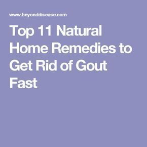 Top 11 Natural Home Remedies to Get Rid of Gout Fast