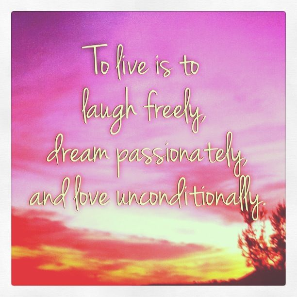Live Laugh Love Dream Quotes: Time To Live, Laugh, Dream And Love. #quote