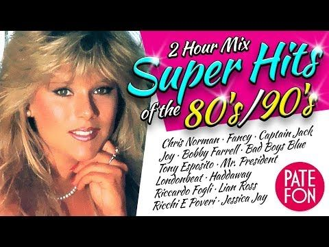 Super Hits Of The 80 S 90 S Epic 2 Hour Mix Bad Boys Blue Epic 2 Songs