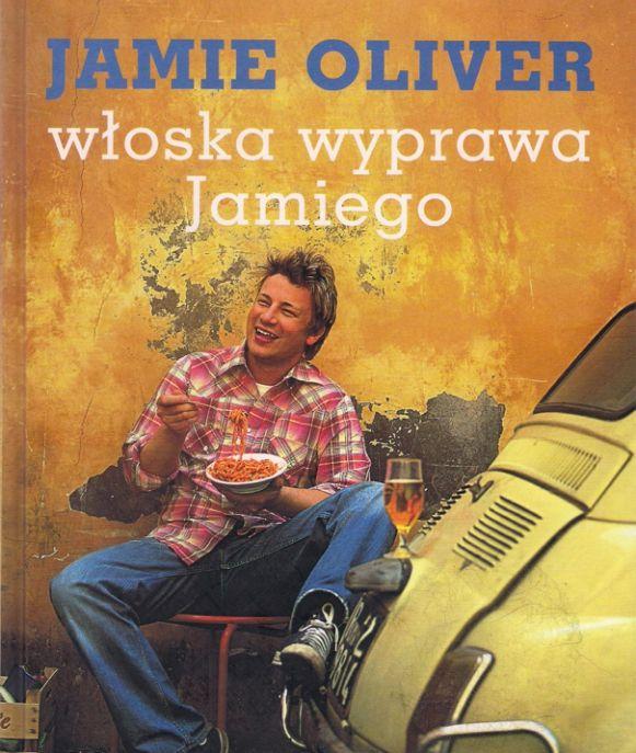 Jamie Oliver Włoska Wyprawa Jamiego Kuchnia Jaime