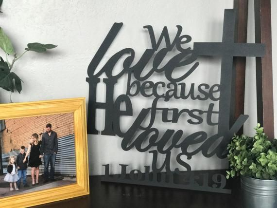 We love because he first loved us 1 john 419 metal wall art