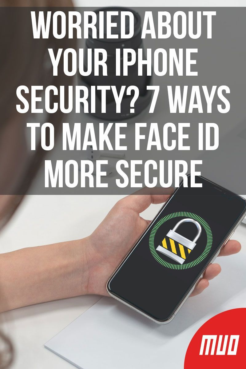 Worried About Your iPhone Security? 7 Ways to Make Face ID