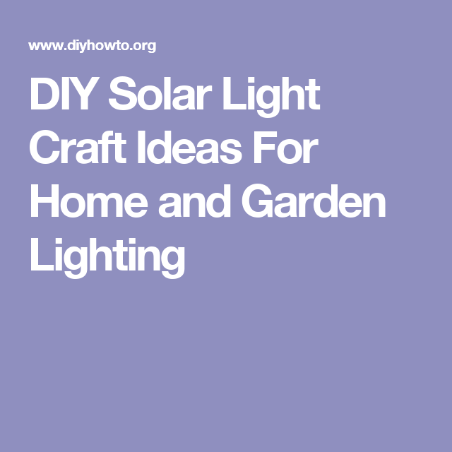 Craft Home And Garden Ideas Part - 27: DIY Solar Light Craft Ideas For Home And Garden Lighting
