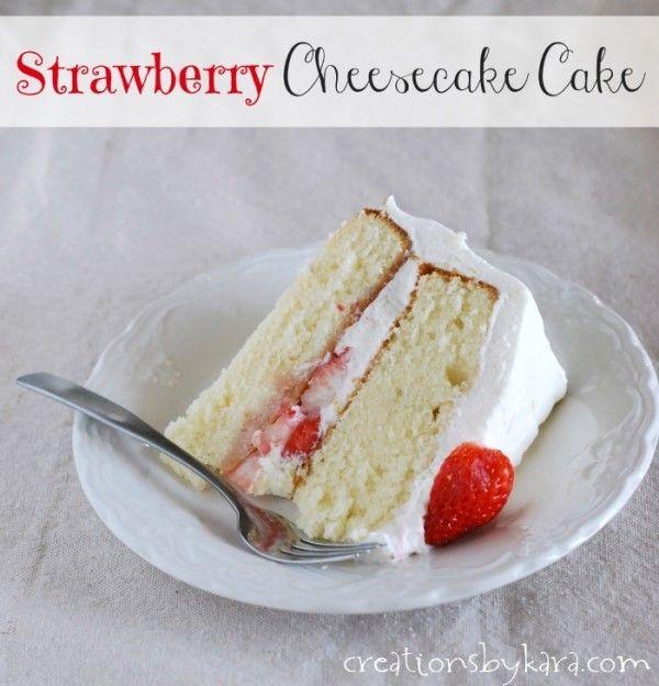 Strawberry Cheesecake Cake- a perfect summer dessert! #strawberries #cake
