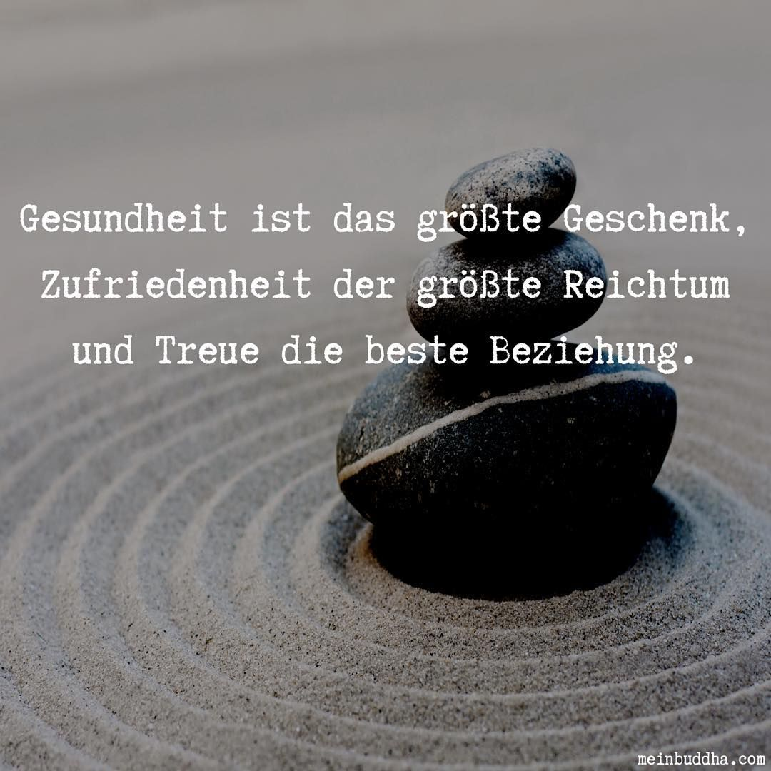 Gesundheit Zufriedenheit Und Treue Glucklich Buddhismus Weisheiten Lebensweisheiten Gluck Dankbar Zufriedenheit Spruche Dankbarkeit Dankbarkeit Zitate