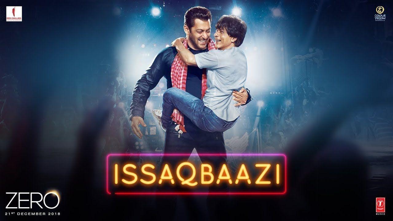 Zero Issaqbaazi Video Song Shah Rukh Khan Salman Khan Anushka Sharm Bollywood Music Songs Bollywood Songs