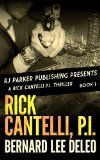 Free Kindle Book -  [History][Free] Rick Cantelli, P.I. (Rick Cantelli, P.I. Detectives Book 1) Check more at http://www.free-kindle-books-4u.com/historyfree-rick-cantelli-p-i-rick-cantelli-p-i-detectives-book-1/