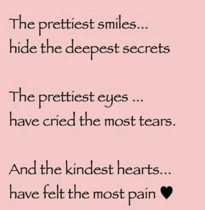 Life & pain are like that --> The prettiest smiles, hide the ...