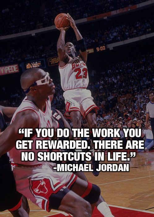 Famous Basketball Quotes If You Do The Work You Get Rewarded There Are No Shortcuts In Life .
