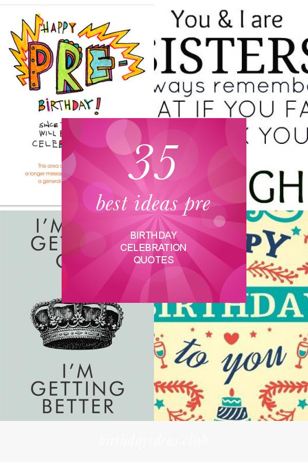 get information about best ideas pre birthday celebration