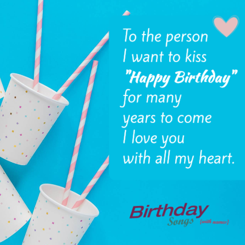 HappyBirthday to the person I want to kiss! Birthday