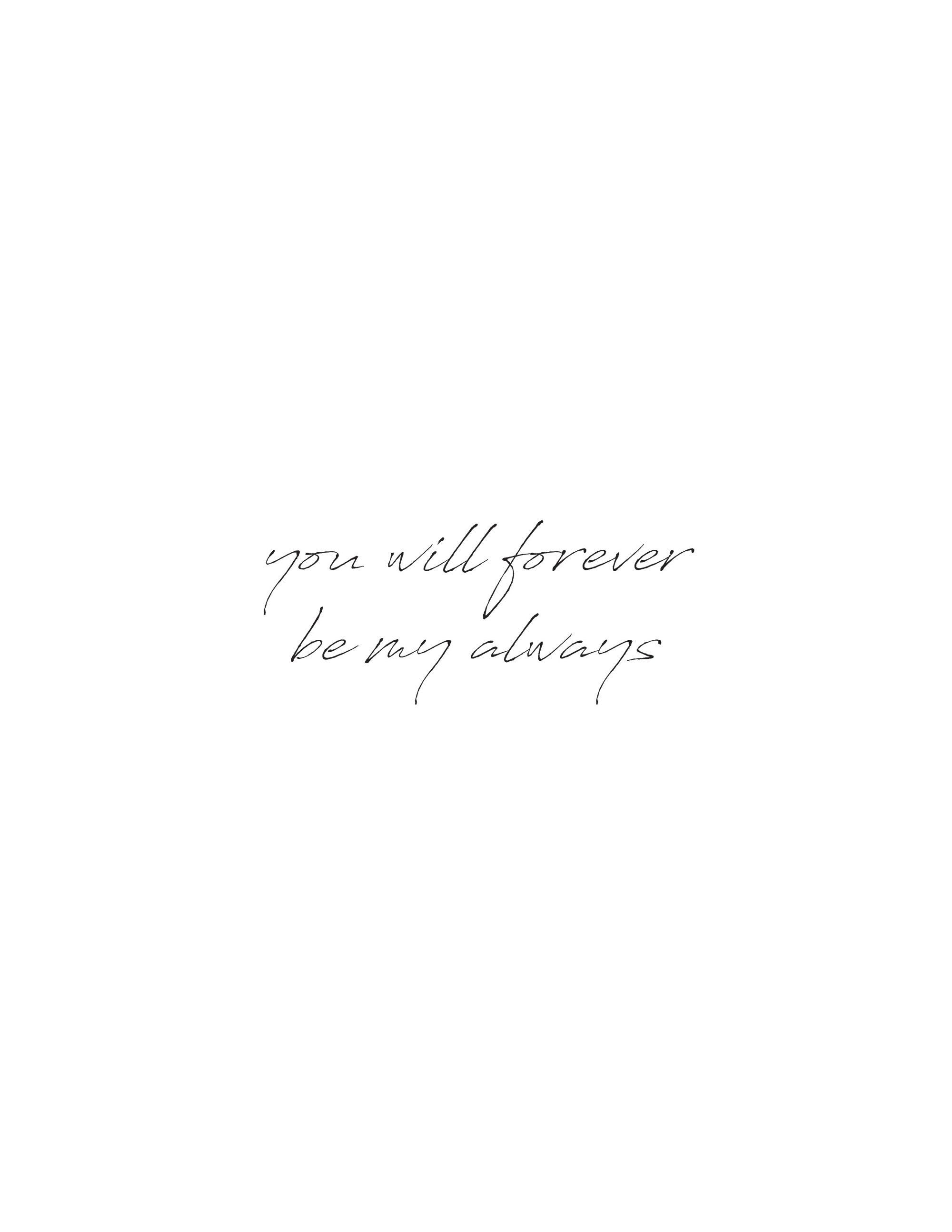 You Will Forever Be My Always Quote & Wall Art. Free printable from The Okie Home. Just print, frame, and hang!