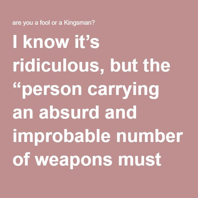 """I know it's ridiculous, but the """"person carrying an absurd and improbable number of weapons must remove them all (to the bewilderment of those around them)"""" trope is still one of the best tropes of all time."""
