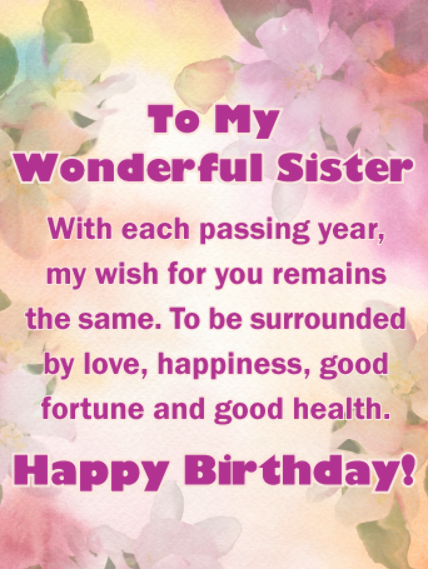 To My Wonderful Sister With Each Passing Year My Wish For You