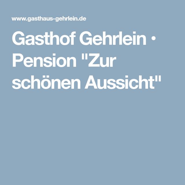 Gasthof Gehrlein Pension Zur Schonen Aussicht Aussicht Geniessen Bayrische