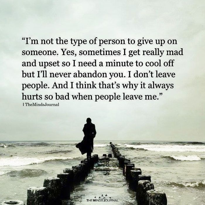 I'm Not The Type Of Person To Give Up On Someone