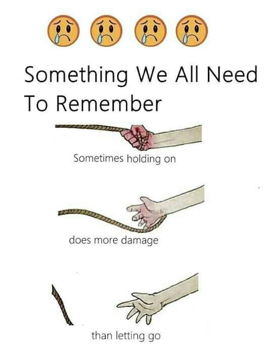 Sometimes Holding On Does More Damage Than Letting Go Relevant