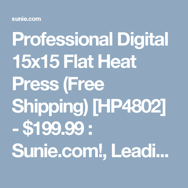 Professional Digital 15x15 Flat Heat Press (Free Shipping) [HP4802] - $199.99 : Sunie.com!, Leading Provider of Signs Equipments and Supplies.