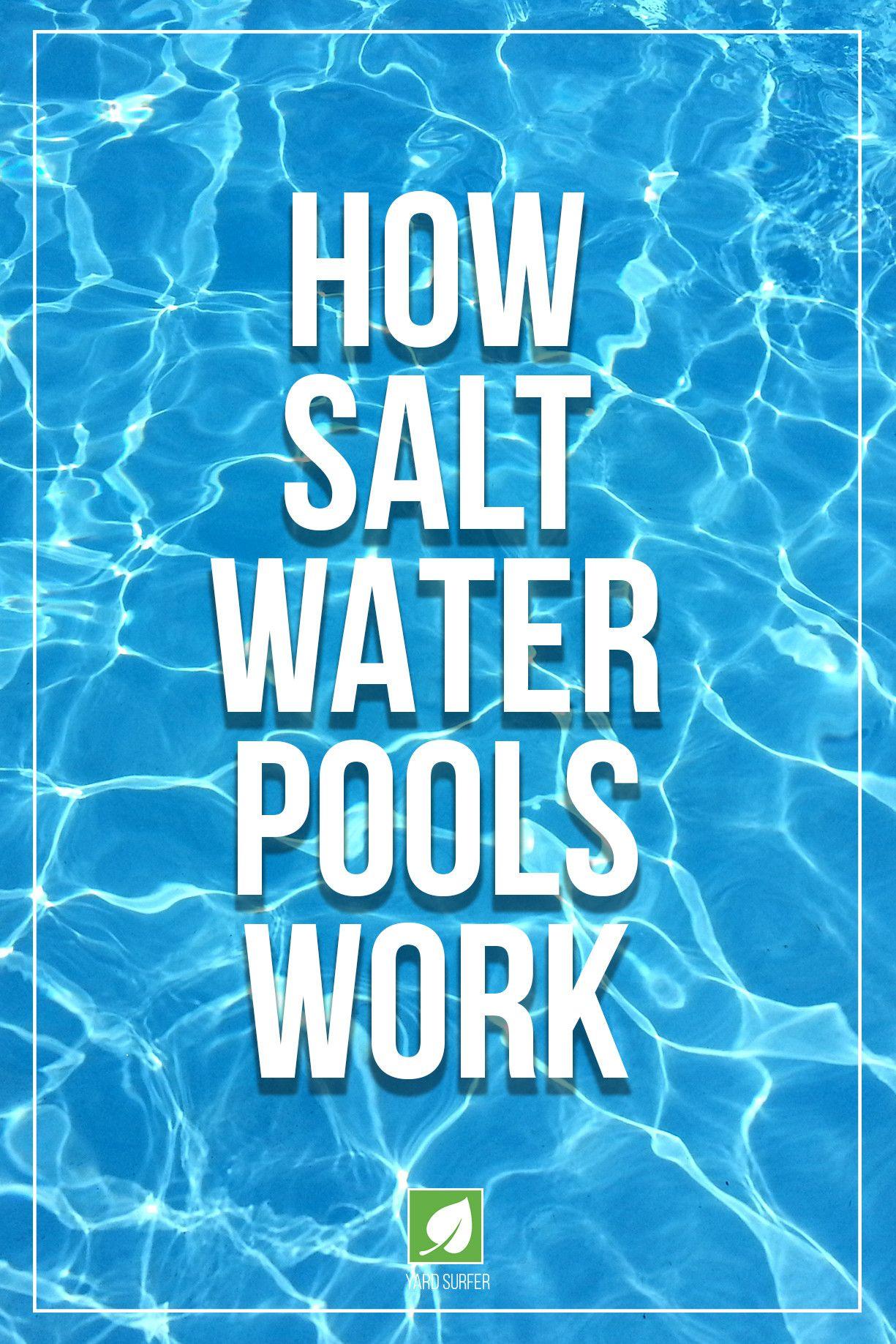 How Salt Water Pools Work Yard Surfer Saltwater Pool Salt Water Pool Maintenance Salt Pool