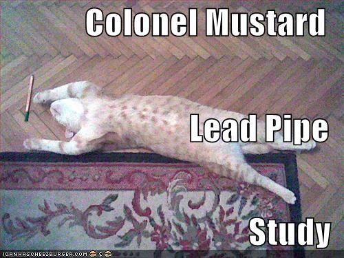 """:""""Colonel Mustard... Lead Pipe... Study"""":"""