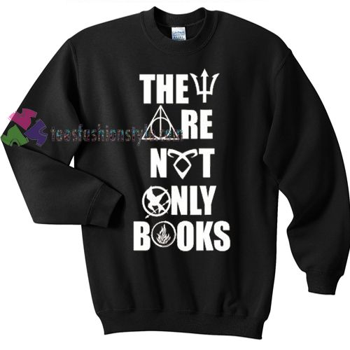 They Are Not Only Books Tshirt Gift Cool Tee Shirts Sweatshirt