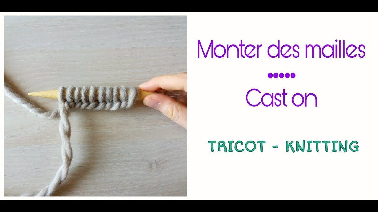 Monter Des Mailles Au Tricot Cast On Knitting Tricot
